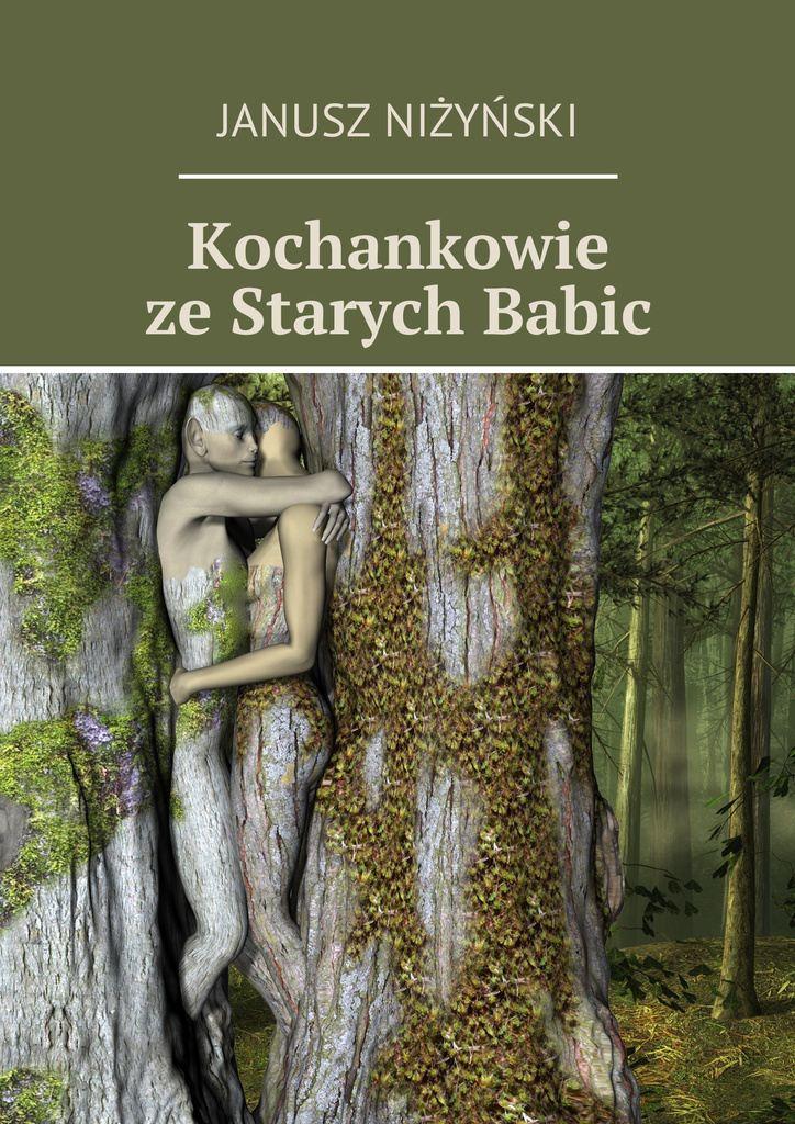Kochankowie zeStarych Babic - Ebook (Książka EPUB) do pobrania w formacie EPUB