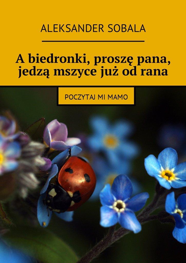 Abiedronki, proszę pana, jedzą mszyce jużodrana - Ebook (Książka na Kindle) do pobrania w formacie MOBI