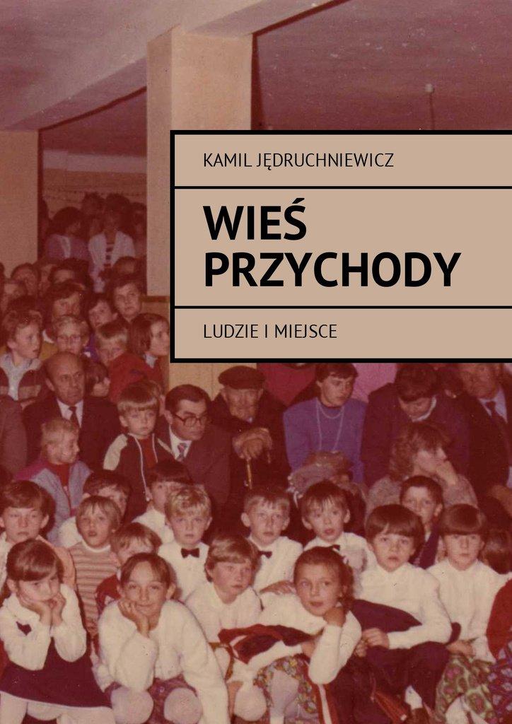 Wieś Przychody - Ebook (Książka na Kindle) do pobrania w formacie MOBI