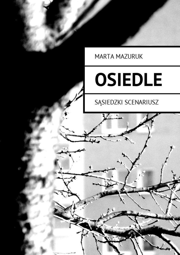 Osiedle - Ebook (Książka na Kindle) do pobrania w formacie MOBI