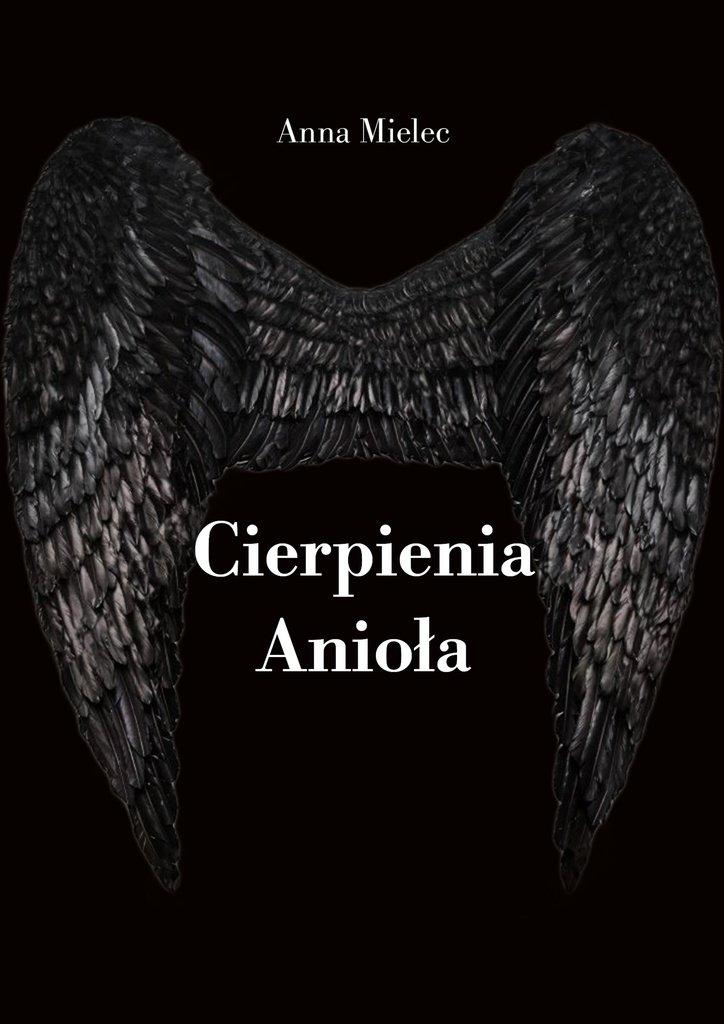 Cierpienia Anioła - Ebook (Książka na Kindle) do pobrania w formacie MOBI