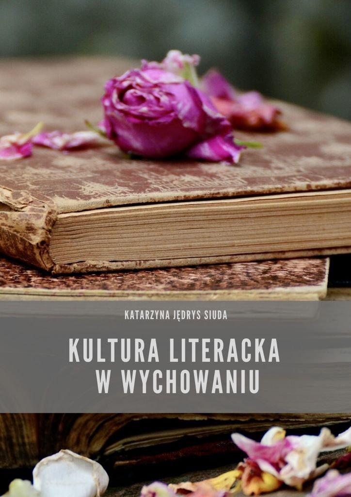 Kultura literacka wwychowaniu - Ebook (Książka na Kindle) do pobrania w formacie MOBI