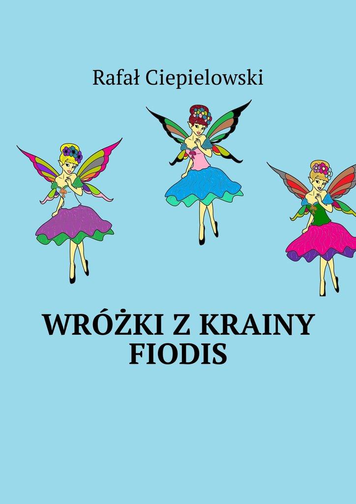 Wróżki zkrainy Fiodis - Ebook (Książka na Kindle) do pobrania w formacie MOBI