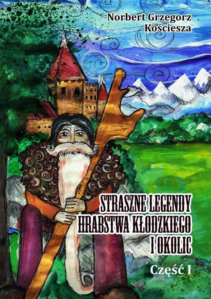 Straszne Legendy Hrabstwa Kłodzkiego iokolic - Ebook (Książka na Kindle) do pobrania w formacie MOBI