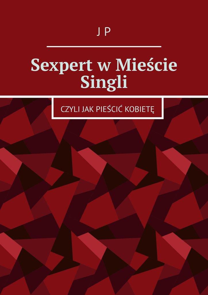 Sexpert wMieście Singli - Ebook (Książka na Kindle) do pobrania w formacie MOBI