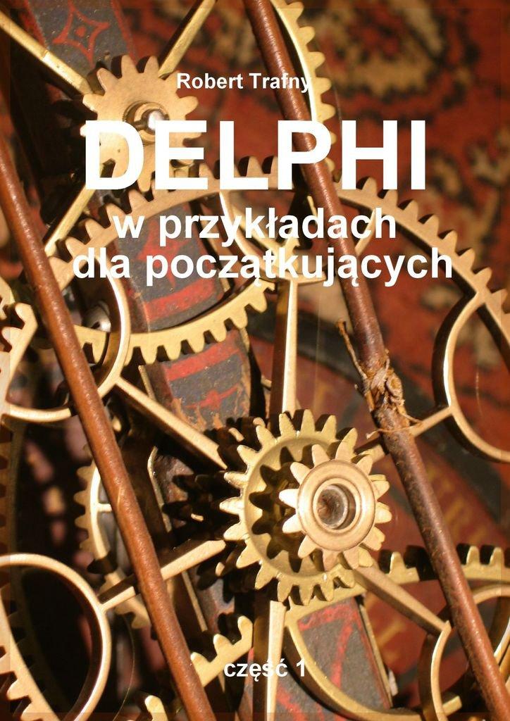Delphi wprzykładach dlapoczątkujących - Ebook (Książka na Kindle) do pobrania w formacie MOBI