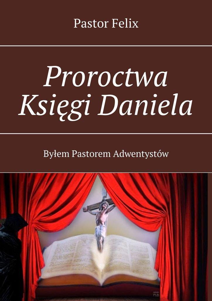 Proroctwa Księgi Daniela - Ebook (Książka na Kindle) do pobrania w formacie MOBI