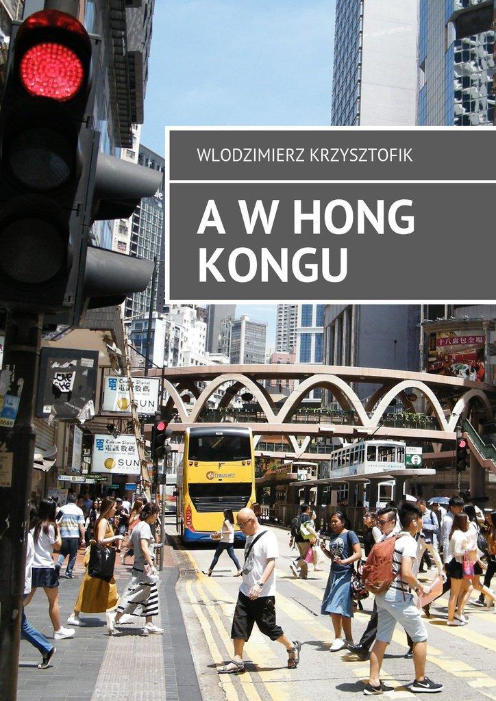 AwHong Kongu - Ebook (Książka na Kindle) do pobrania w formacie MOBI