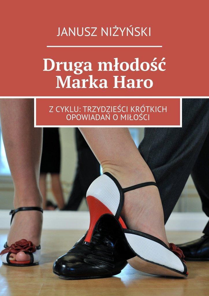 Druga młodość MarkaHaro - Ebook (Książka na Kindle) do pobrania w formacie MOBI