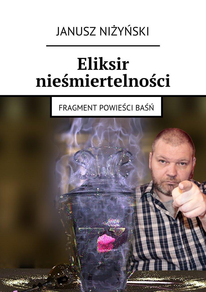 Eliksir nieśmiertelności - Ebook (Książka na Kindle) do pobrania w formacie MOBI