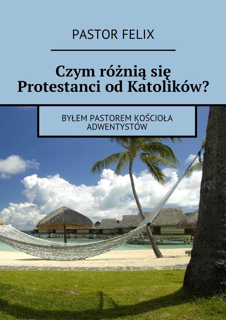 Czym różniąsię protestanci odkatolików - Ebook (Książka na Kindle) do pobrania w formacie MOBI
