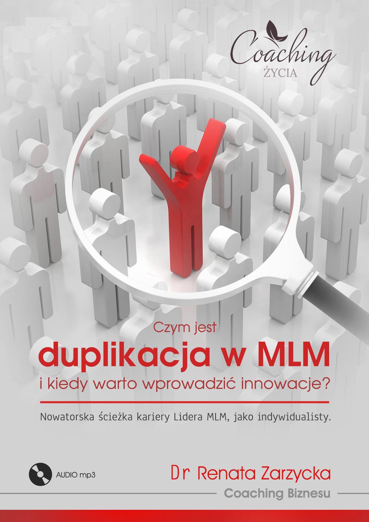 Czym jest duplikacja w MLM i kiedy warto wprowadzić innowacje? Nowatorska ścieżka kariery lidera MLM jako indywidualisty - Audiobook (Książka audio MP3) do pobrania w całości w archiwum ZIP