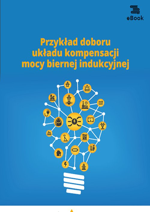 Przykład doboru układu kompensacji mocy biernej indukcyjnej - Ebook (Książka PDF) do pobrania w formacie PDF