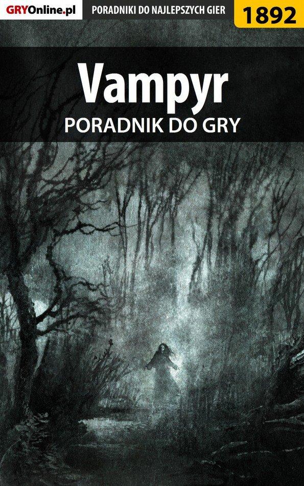 Vampyr - poradnik do gry - Ebook (Książka PDF) do pobrania w formacie PDF