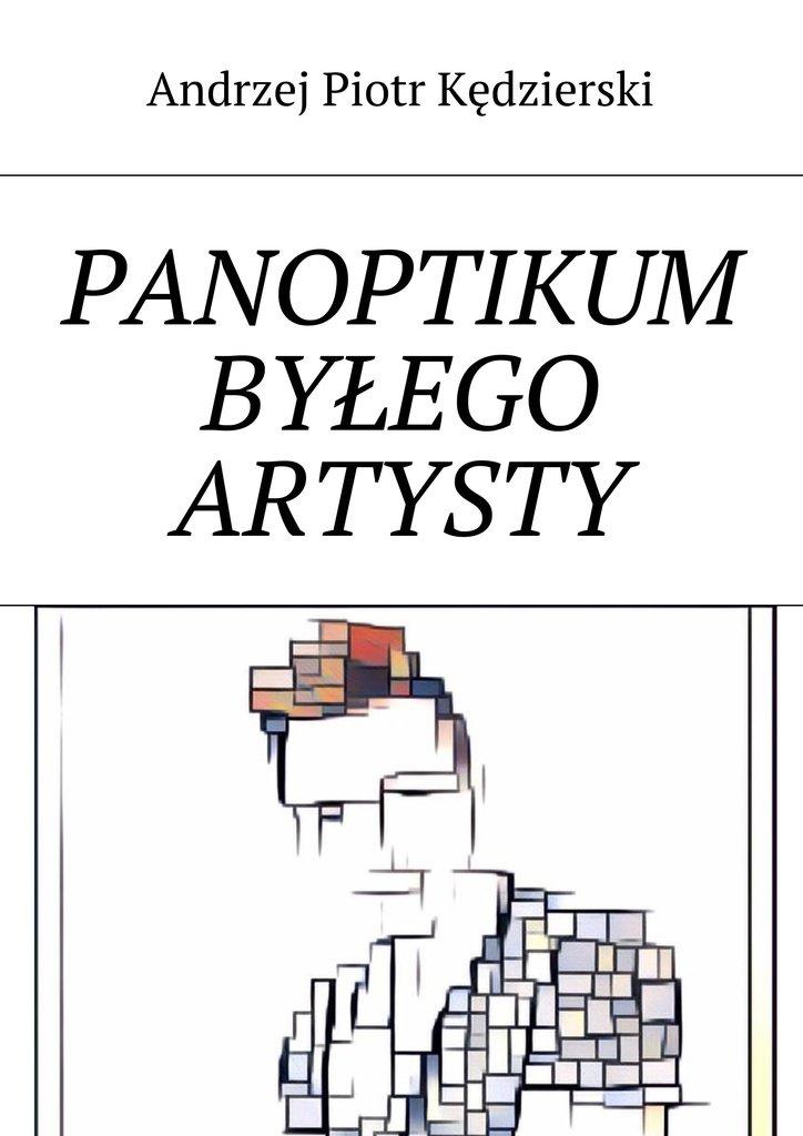 Panoptikum byłego artysty - Ebook (Książka na Kindle) do pobrania w formacie MOBI