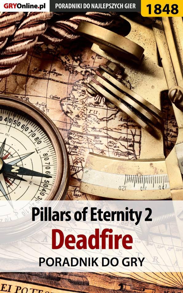 Pillars of Eternity 2 Deadfire - poradnik do gry - Ebook (Książka EPUB) do pobrania w formacie EPUB