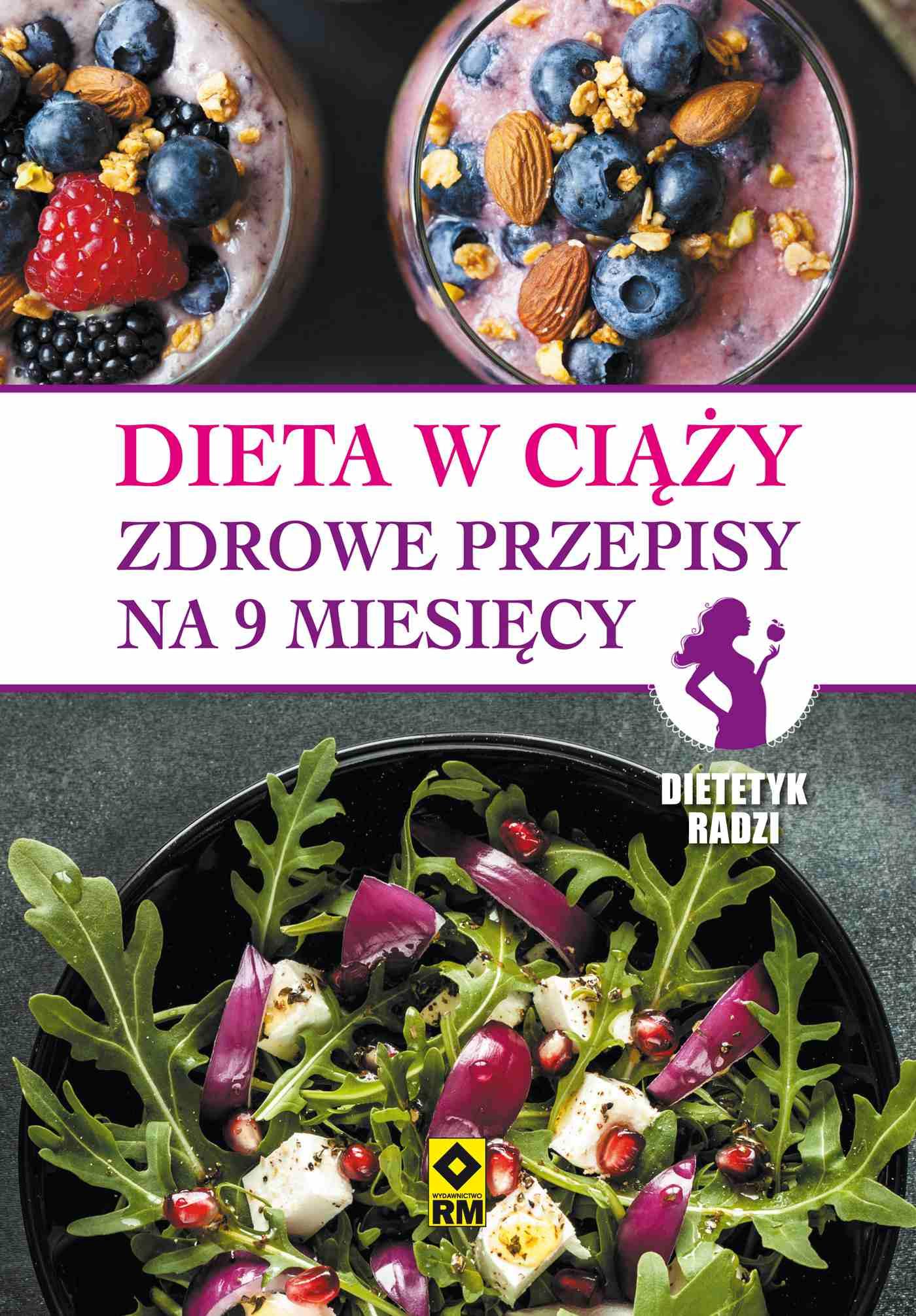 Dieta w ciąży. Zdrowe przepisy na 9 miesięcy - Ebook (Książka PDF) do pobrania w formacie PDF