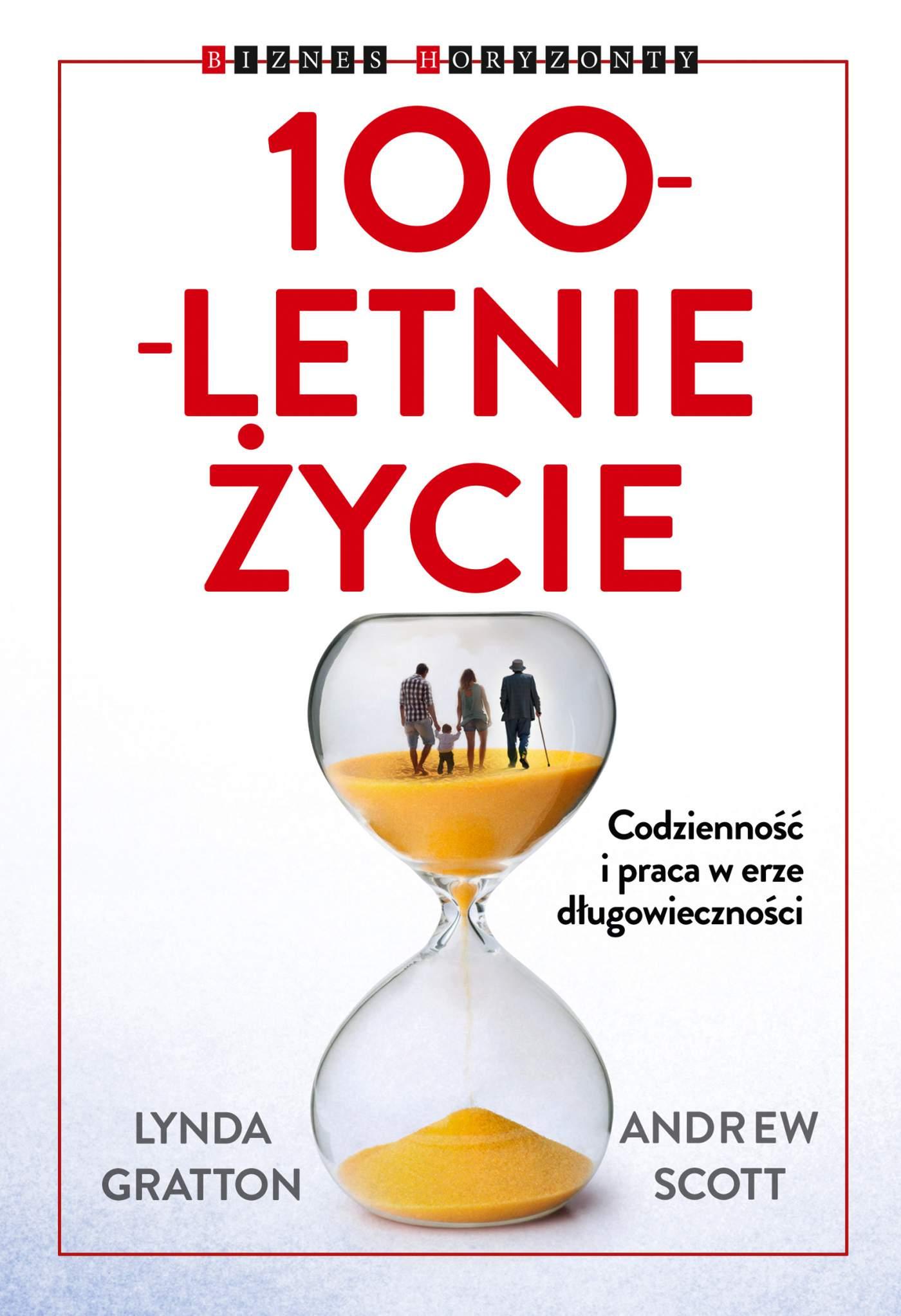 100-letnie życie. Codzienność i praca w erze długowieczności - Ebook (Książka PDF) do pobrania w formacie PDF