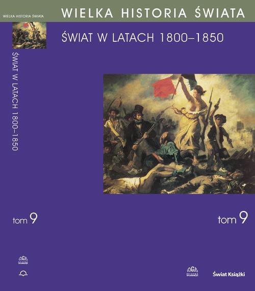 Wielka historia świata. Tom IX. Świat w latach 1800-1850 - Ebook (Książka PDF) do pobrania w formacie PDF