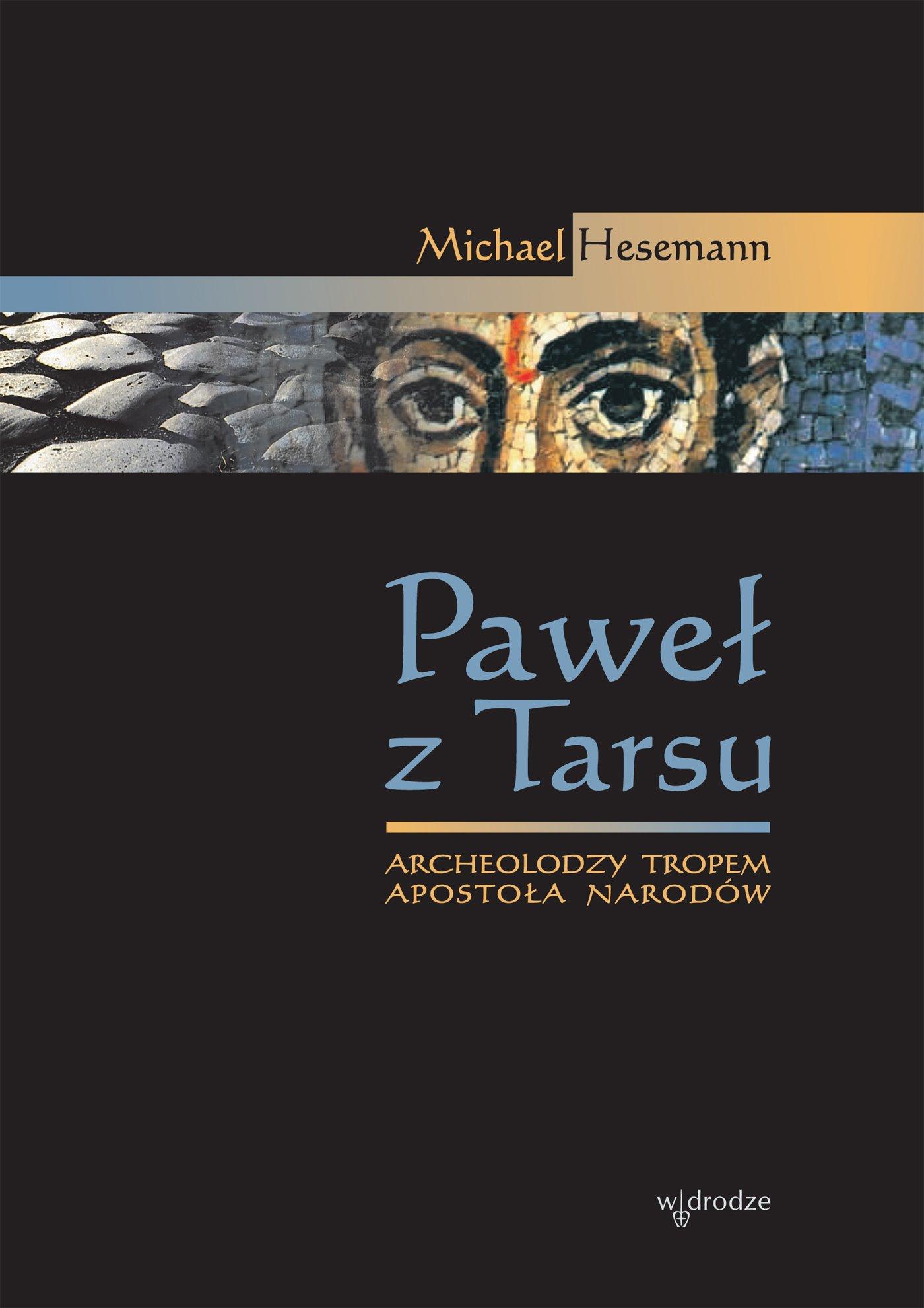 Paweł z Tarsu. Archeolodzy tropem Apostoła Narodów - Ebook (Książka PDF) do pobrania w formacie PDF