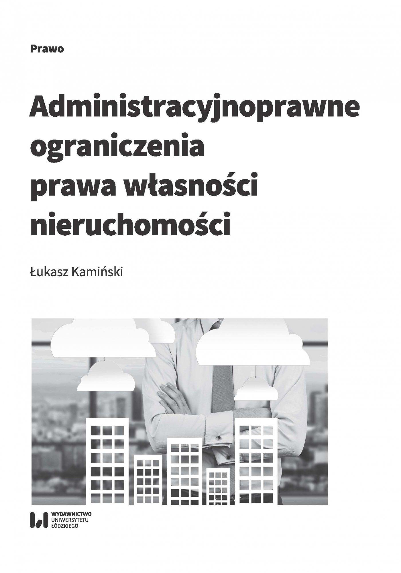 Administracyjnoprawne ograniczenia prawa własności nieruchomości - Ebook (Książka PDF) do pobrania w formacie PDF