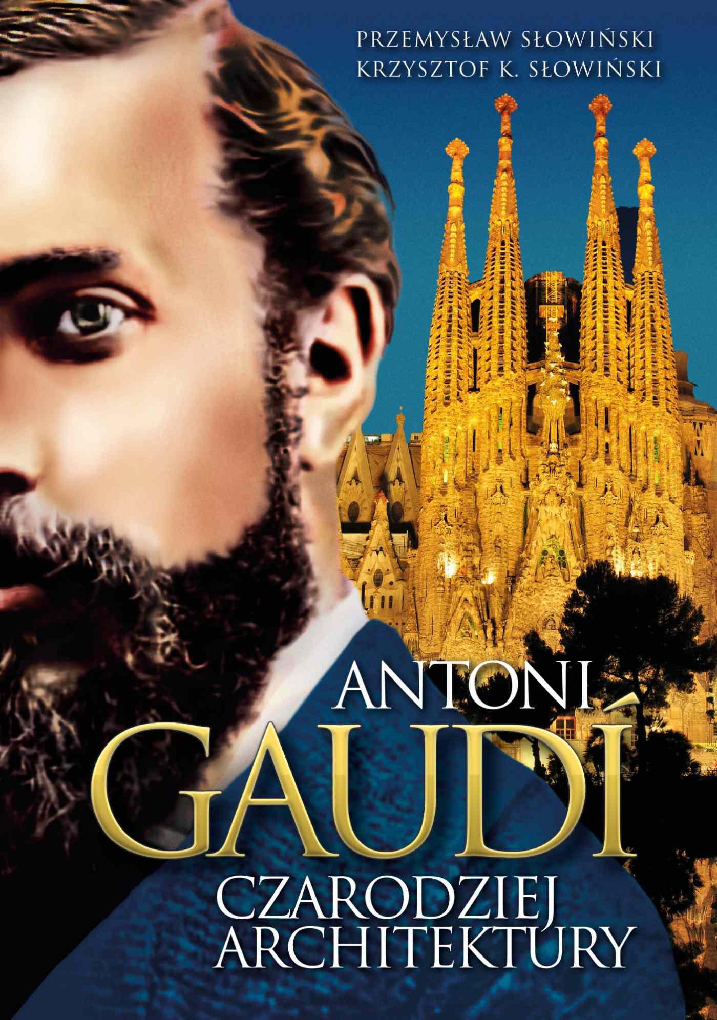 Antoni Gaudi. Czarodziej architektury - Ebook (Książka EPUB) do pobrania w formacie EPUB