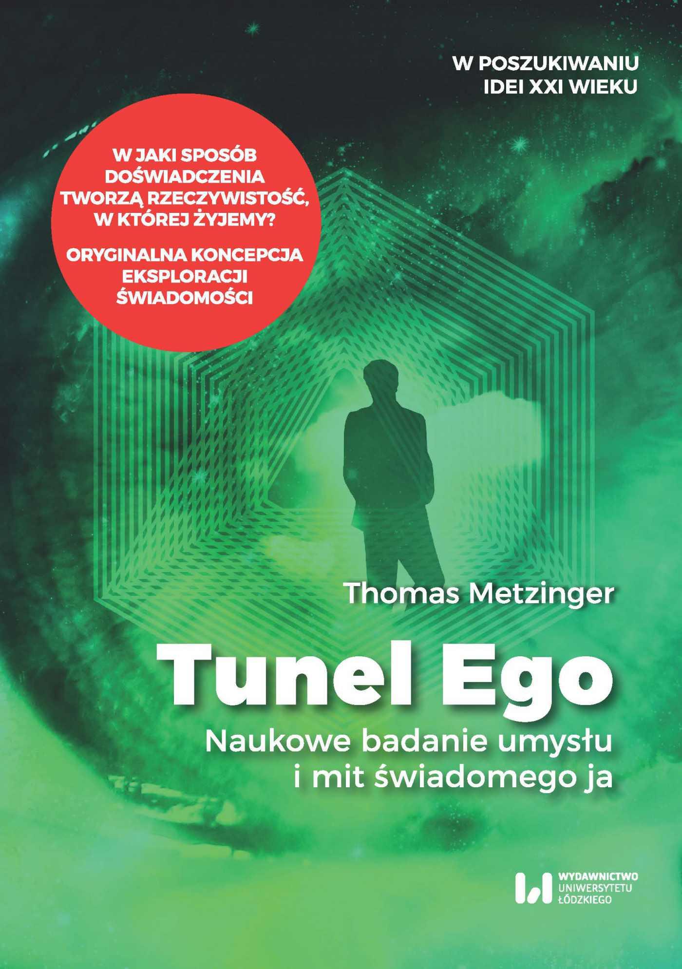 """Tunel Ego. Naukowe badanie umysłu a mit świadomego """"ja"""" - Ebook (Książka EPUB) do pobrania w formacie EPUB"""