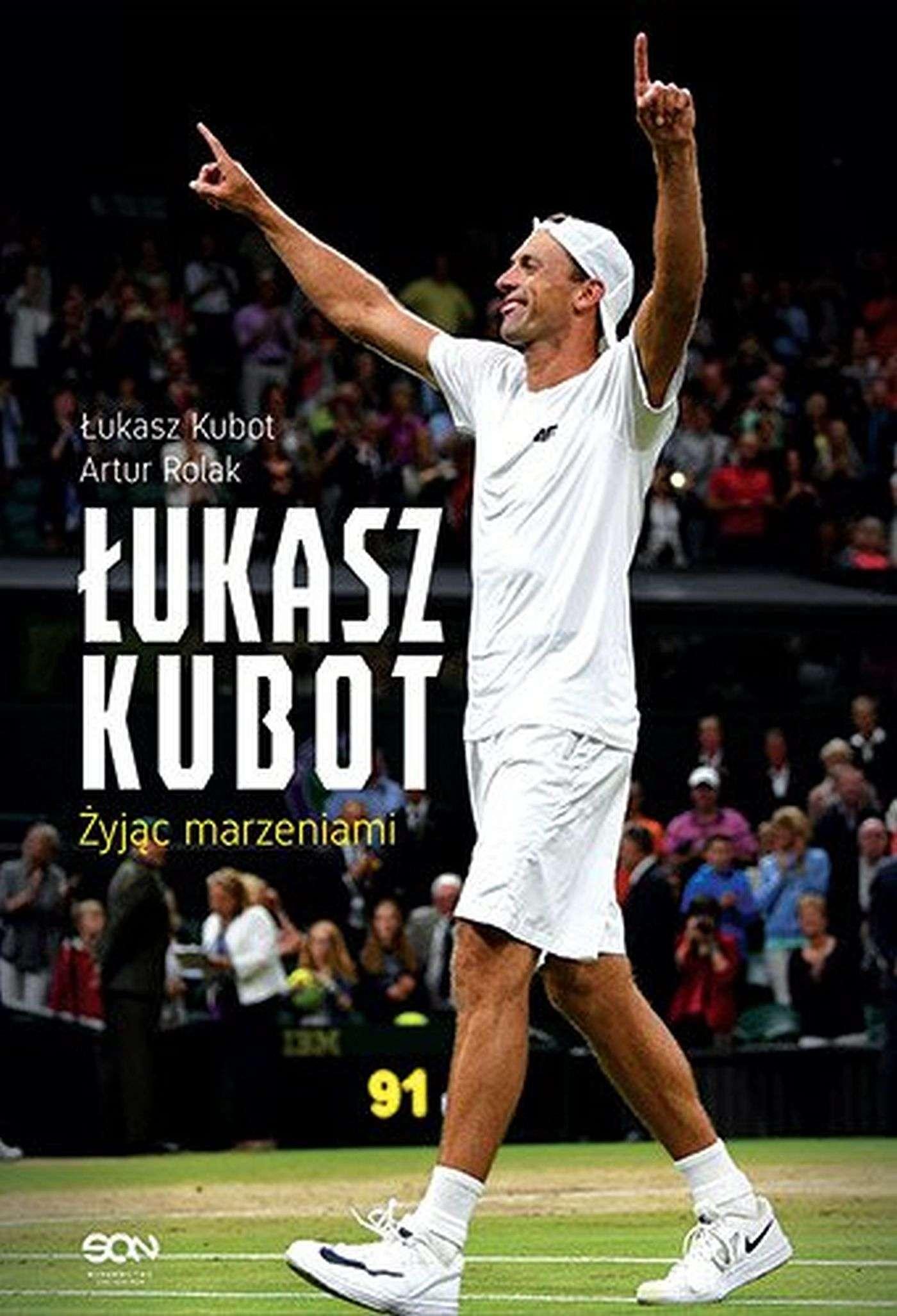 Łukasz Kubot. Autobiografia - Ebook (Książka EPUB) do pobrania w formacie EPUB