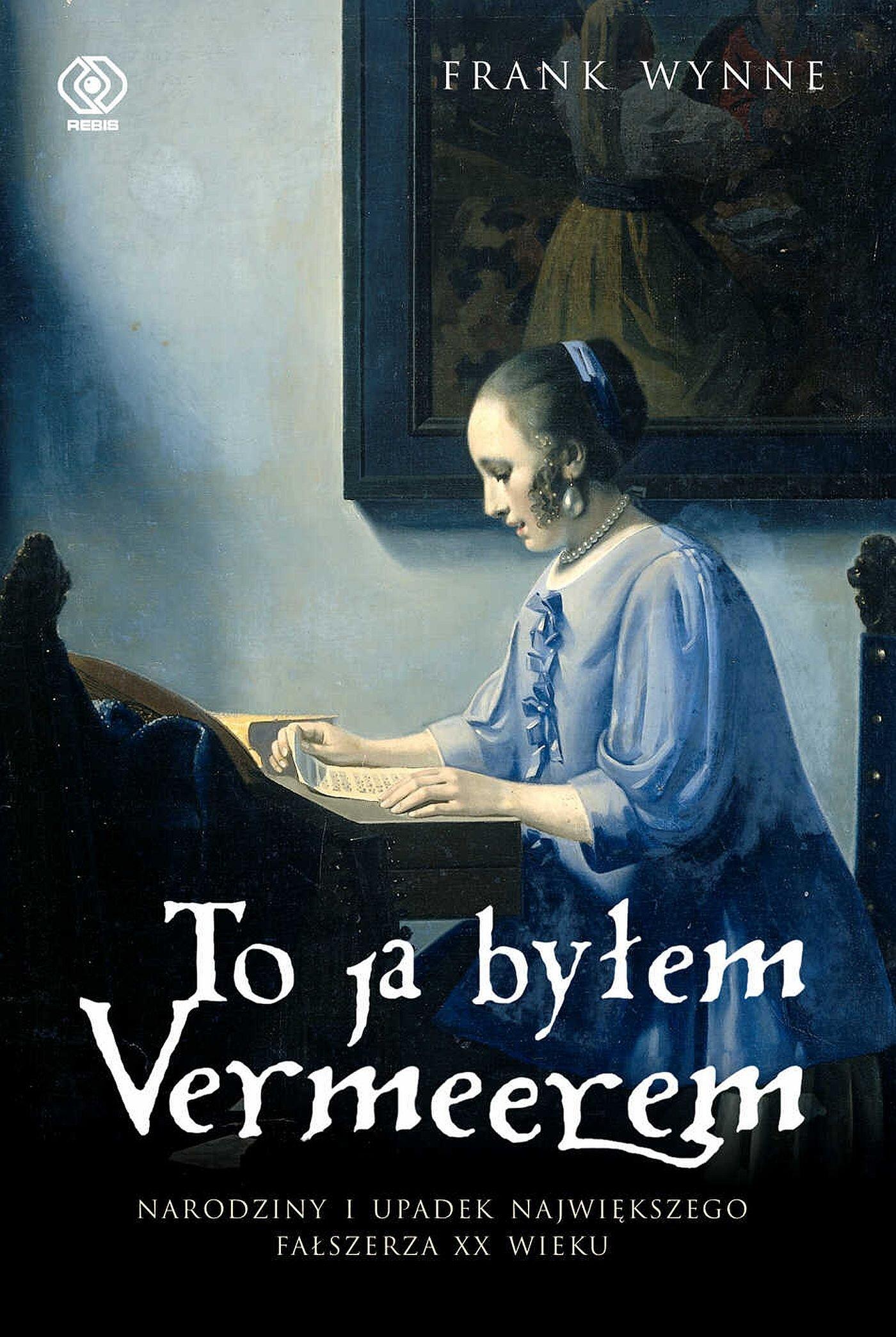 To ja byłem Vermeerem - Ebook (Książka na Kindle) do pobrania w formacie MOBI