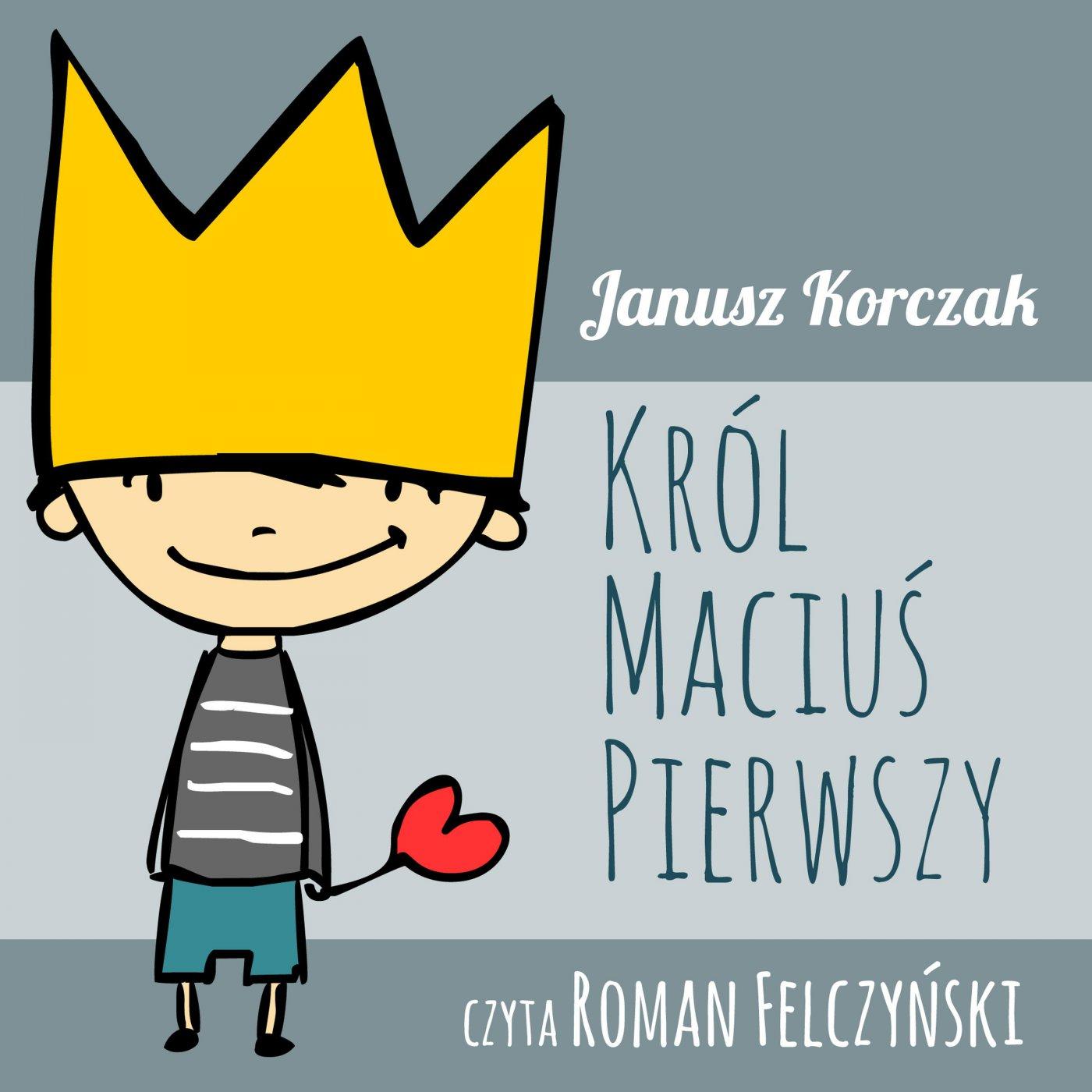Król Maciuś Pierwszy - Audiobook (Książka audio MP3) do pobrania w całości w archiwum ZIP