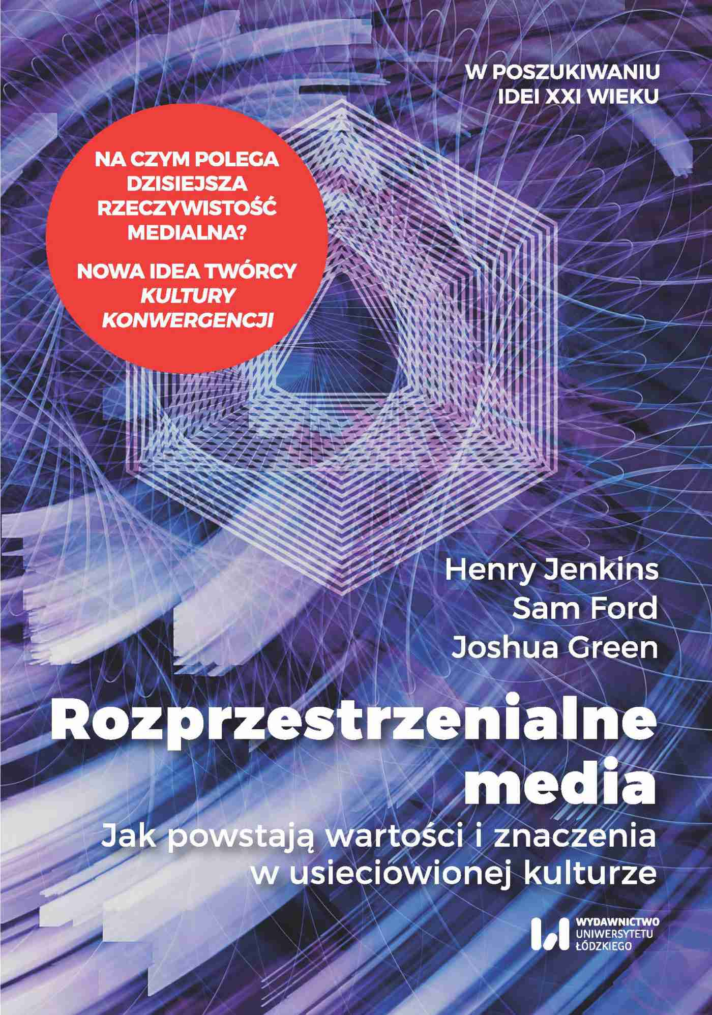 Rozprzestrzenialne media. Jak powstają wartości i znaczenia w usieciowionej kulturze - Ebook (Książka EPUB) do pobrania w formacie EPUB