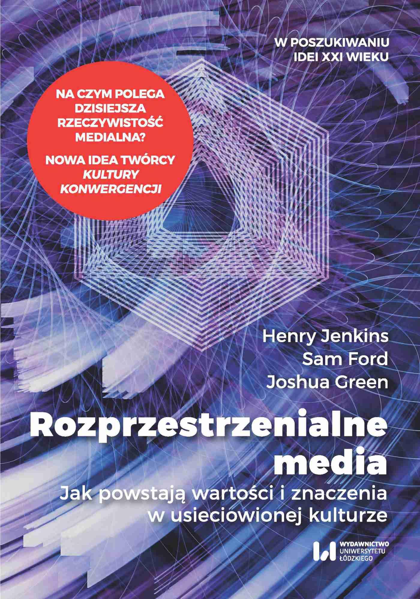 Rozprzestrzenialne media. Jak powstają wartości i znaczenia w usieciowionej kulturze - Ebook (Książka na Kindle) do pobrania w formacie MOBI