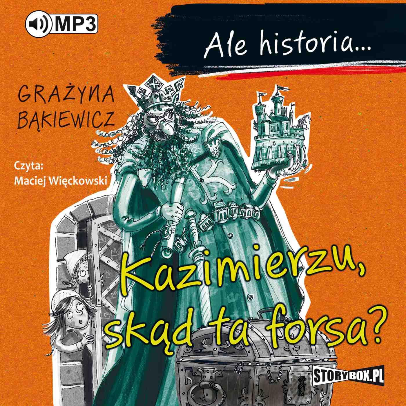 Ale historia... Kazimierzu, skąd ta forsa? - Audiobook (Książka audio MP3) do pobrania w całości w archiwum ZIP