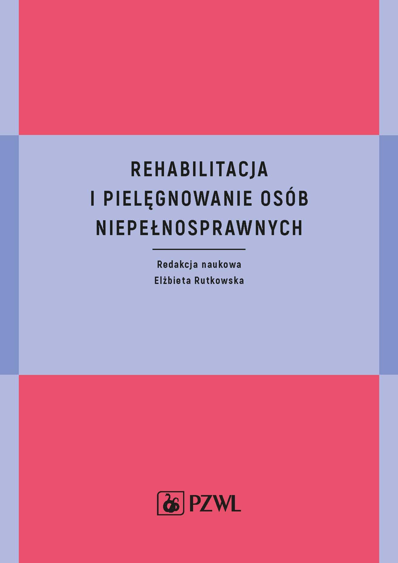 Rehabilitacja i pielęgnowanie osób niepełnosprawnych - Ebook (Książka na Kindle) do pobrania w formacie MOBI