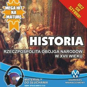 Historia - Rzeczpospolita Obojga Narodów w XVII wieku - Audiobook (Książka audio MP3) do pobrania w całości w archiwum ZIP