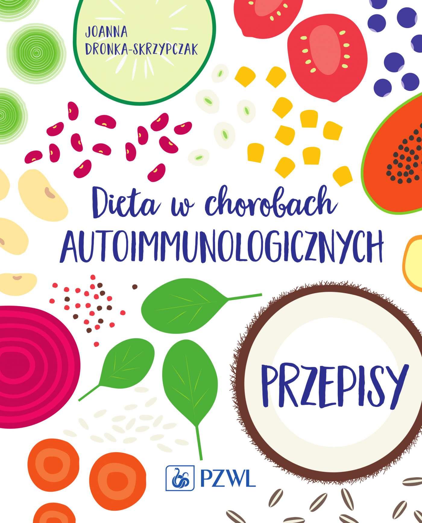 Dieta w chorobach autoimmunologicznych. Przepisy - Ebook (Książka EPUB) do pobrania w formacie EPUB