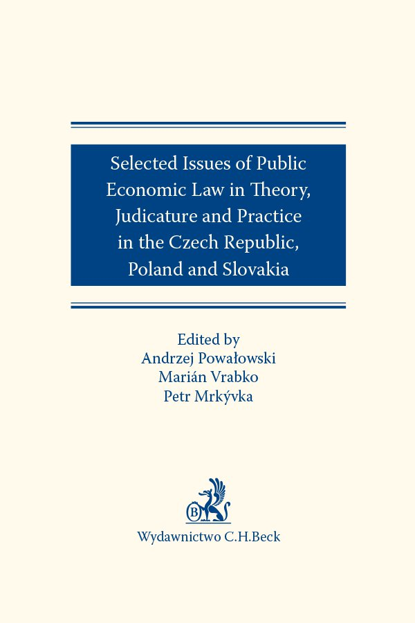 Selected issues of Public Economic Law in Theory Judicature and Practice in Czech Republic Poland and Slovakia - Ebook (Książka EPUB) do pobrania w formacie EPUB