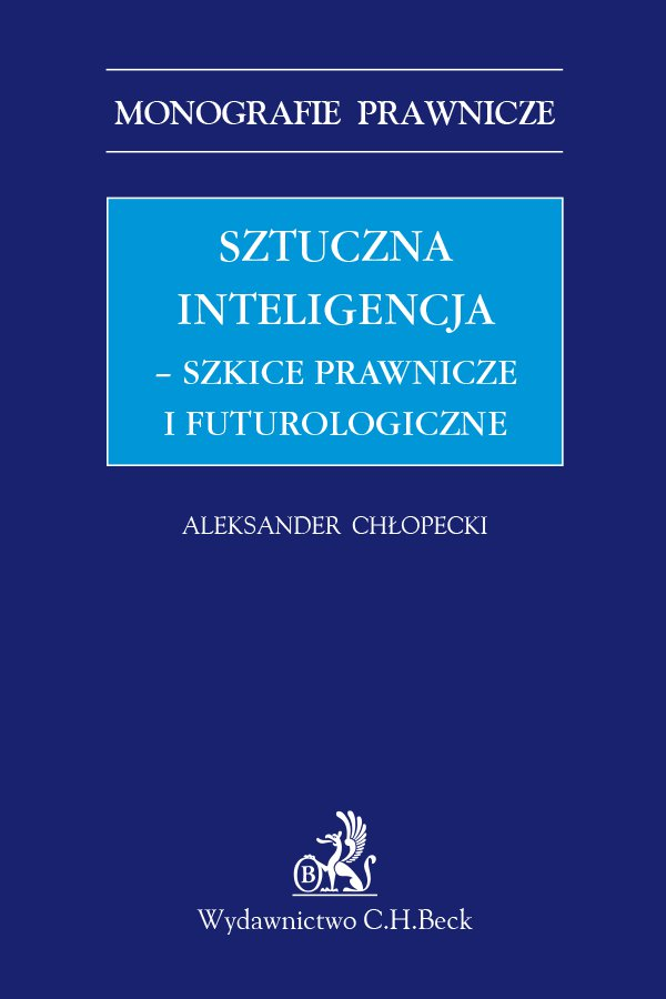 Sztuczna inteligencja - szkice prawnicze i futurologiczne - Ebook (Książka PDF) do pobrania w formacie PDF