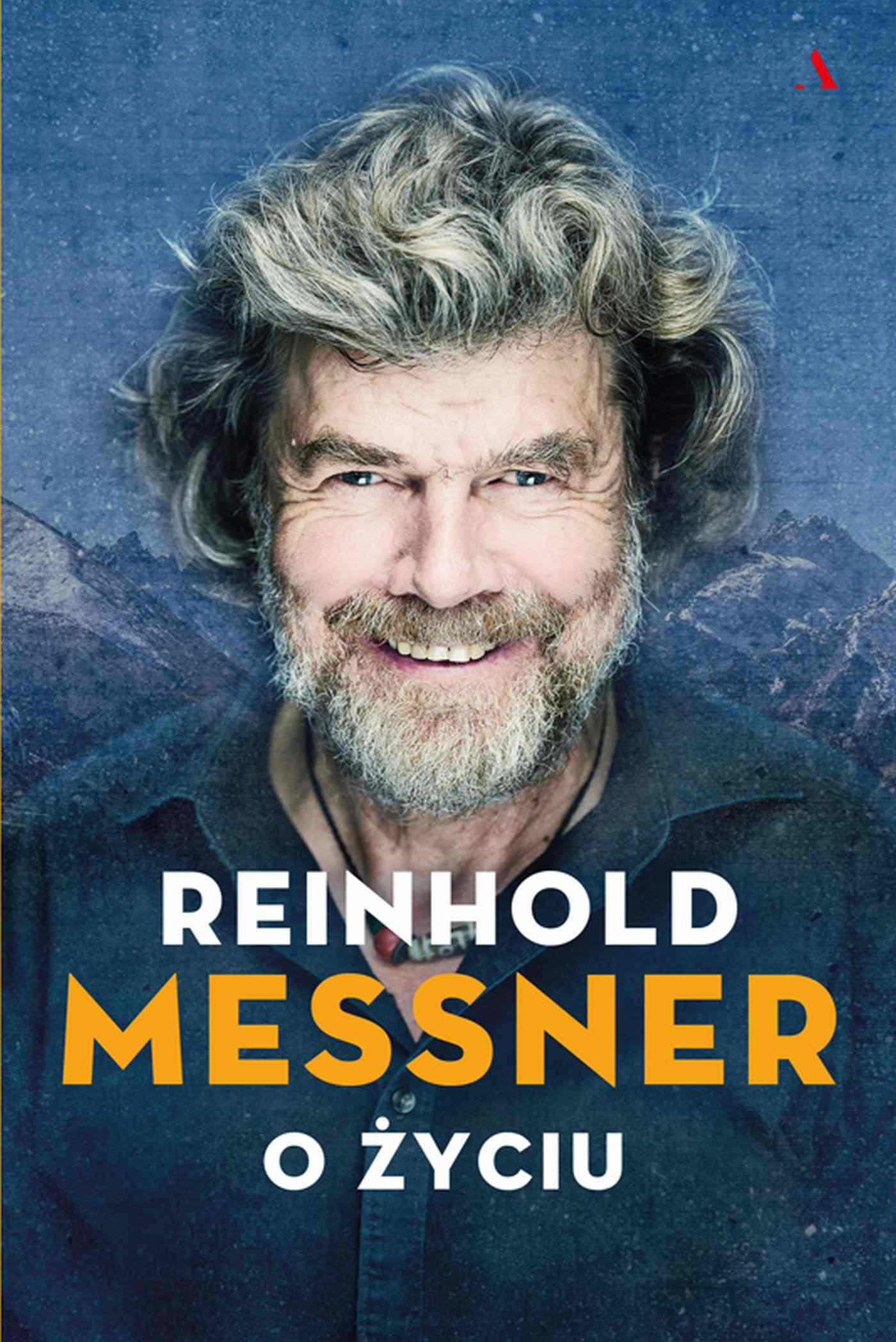 Reinhold Messner. O życiu. Symbolicznych 70 rozdziałów osobistej historii. - Ebook (Książka na Kindle) do pobrania w formacie MOBI