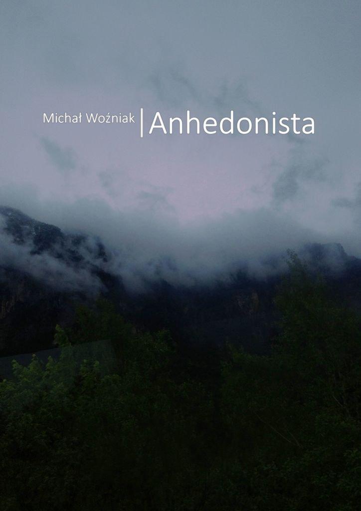 Anhedonista - Ebook (Książka na Kindle) do pobrania w formacie MOBI