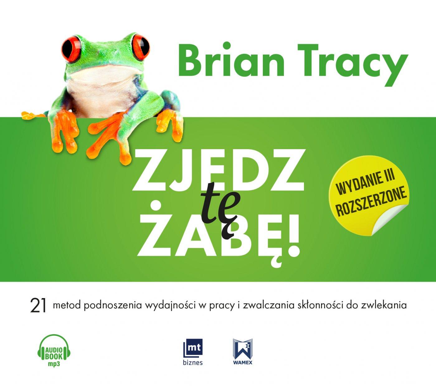 Zjedz tę żabę! (wydanie III rozszerzone) - Audiobook (Książka audio MP3) do pobrania w całości w archiwum ZIP
