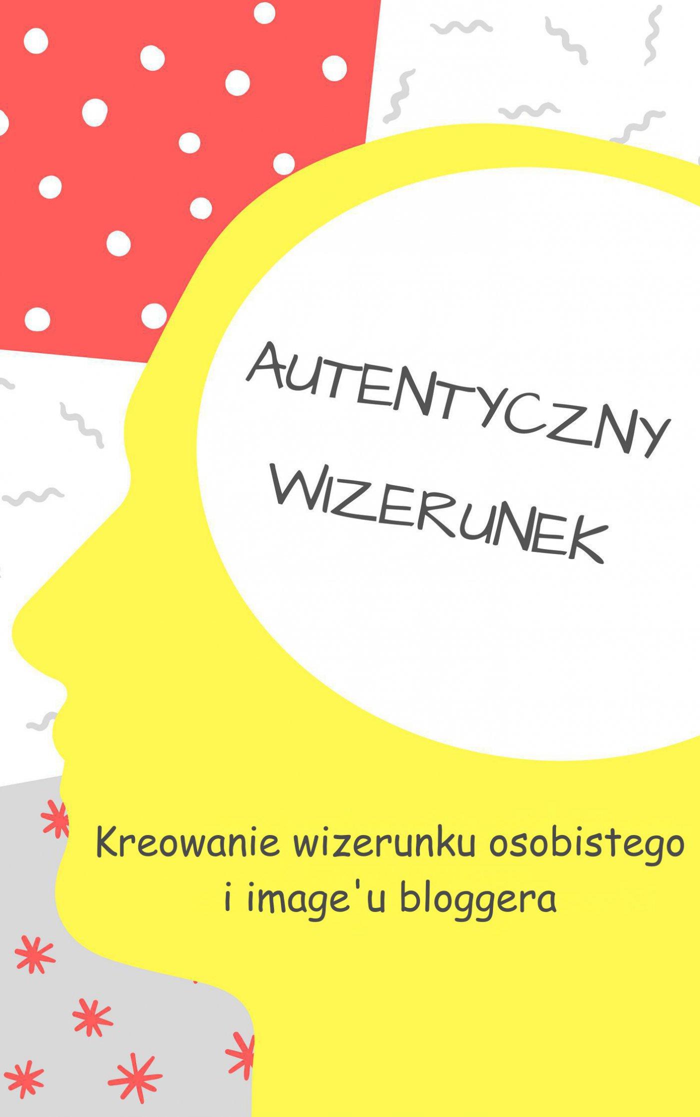Bloggerzy. Kreowanie wizerunku - Ebook (Książka PDF) do pobrania w formacie PDF