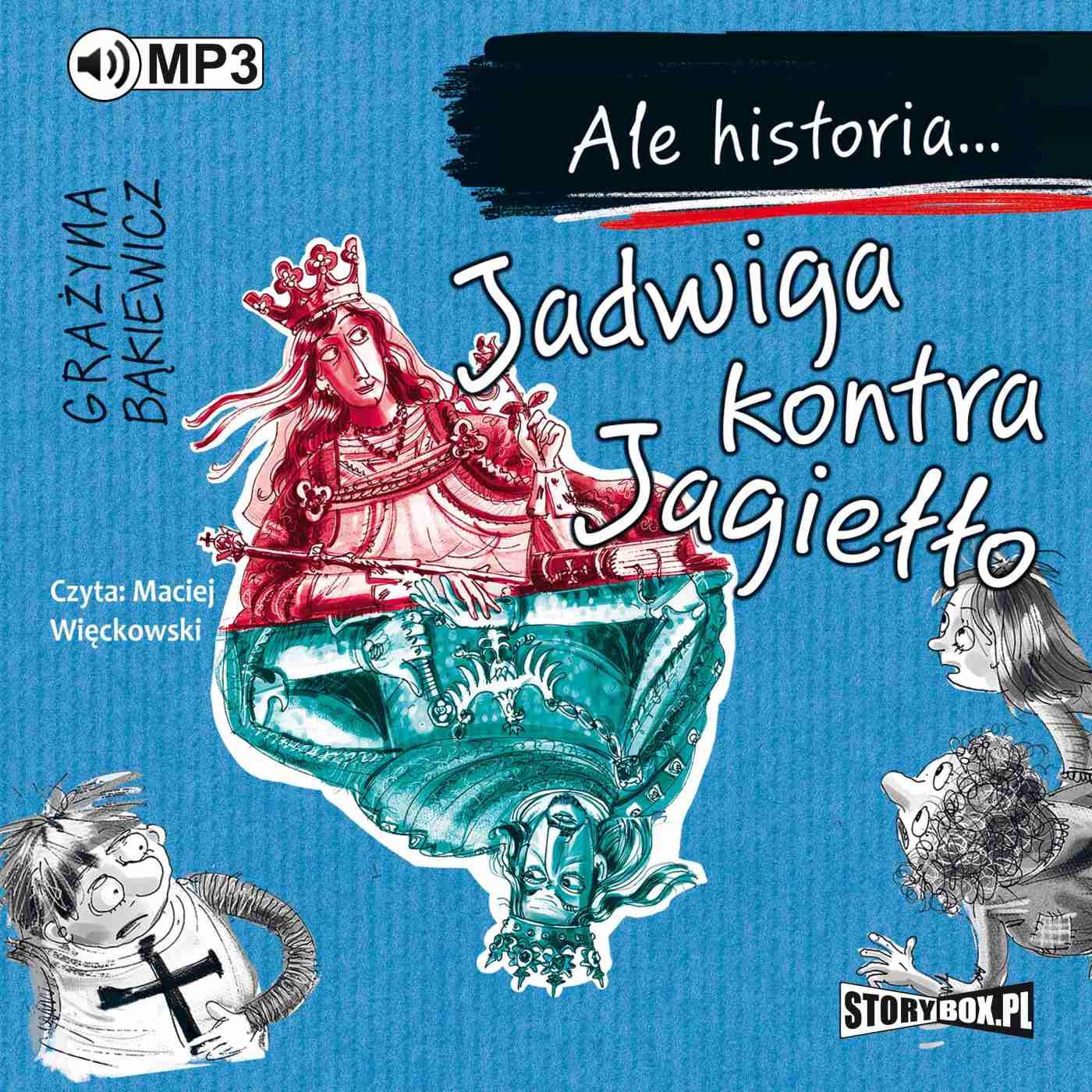 Ale historia... Jadwiga kontra Jagiełło - Audiobook (Książka audio MP3) do pobrania w całości w archiwum ZIP