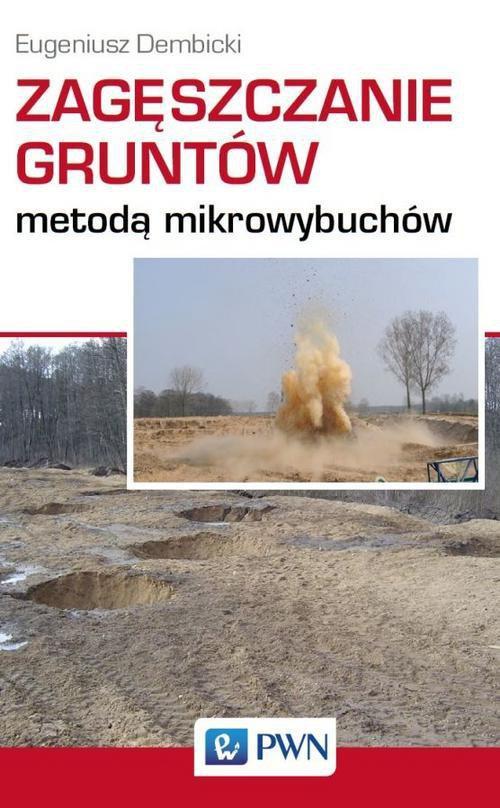 Zagęszczanie gruntów metodą mikrowybuchów - Ebook (Książka na Kindle) do pobrania w formacie MOBI