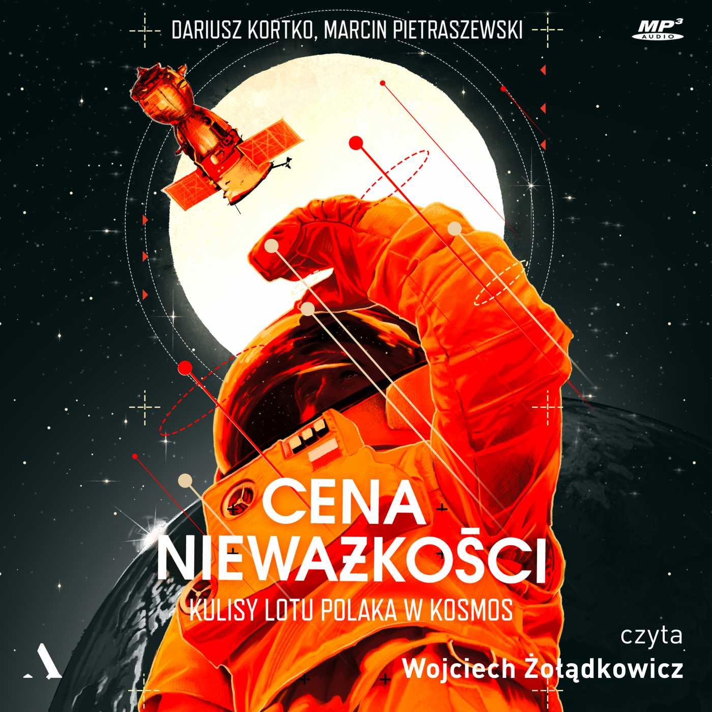 Cena nieważkości. Kulisy lotu Polaka w kosmos - Audiobook (Książka audio MP3) do pobrania w całości w archiwum ZIP