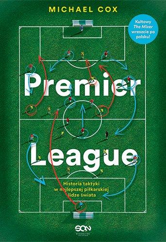 Premier League. Historia taktyki w najlepszej piłkarskiej lidze świata - Ebook (Książka na Kindle) do pobrania w formacie MOBI