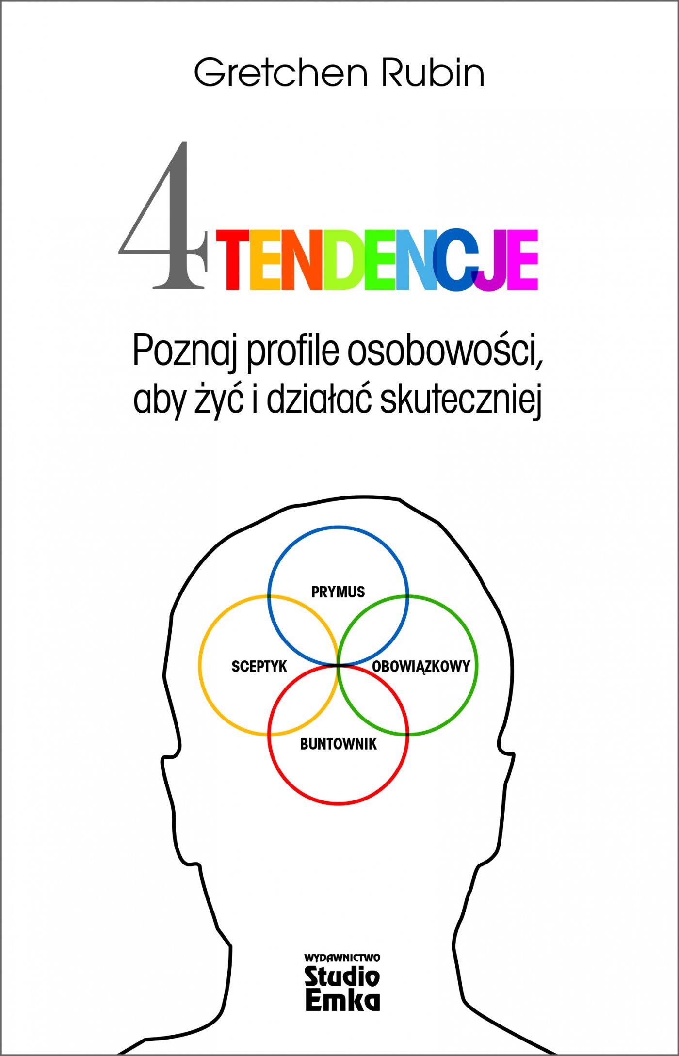 Cztery tendencje. Poznaj profile osobowości, aby żyć i działać skuteczniej - Ebook (Książka EPUB) do pobrania w formacie EPUB