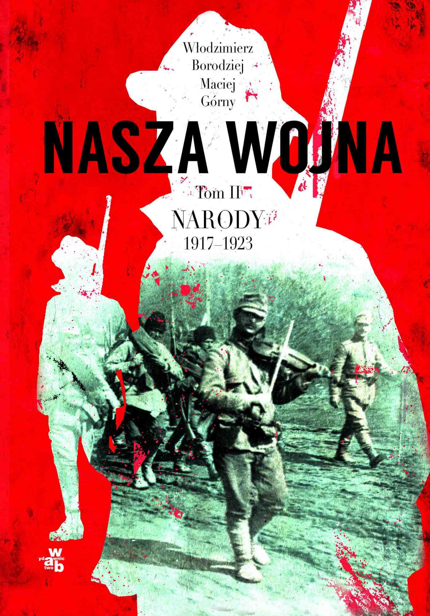 Nasza wojna. Tom II. Narody 1917-1923 - Ebook (Książka EPUB) do pobrania w formacie EPUB