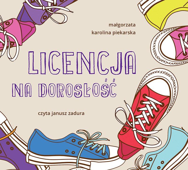 Licencja na dorosłość - Audiobook (Książka audio MP3) do pobrania w całości w archiwum ZIP