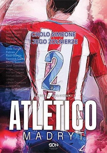 Atlético Madryt. Cholo Simeone i jego żołnierze